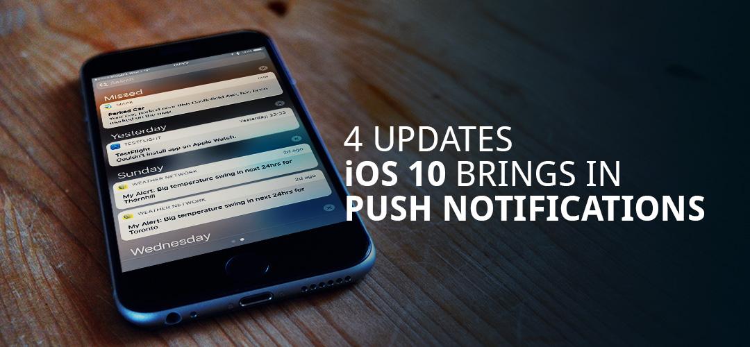 iOS 10 blog feature image1 4 Updates iOS 10 Brings in Push Notifications